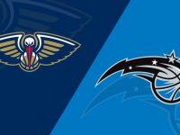 New Orleans Pelicans vs Orlando Magic
