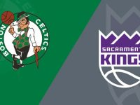 Boston Celtics vs Sacramento Kings