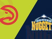 Denver Nuggets vs Atlanta Hawks