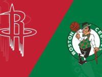 Boston Celtics vs Houston Rockets